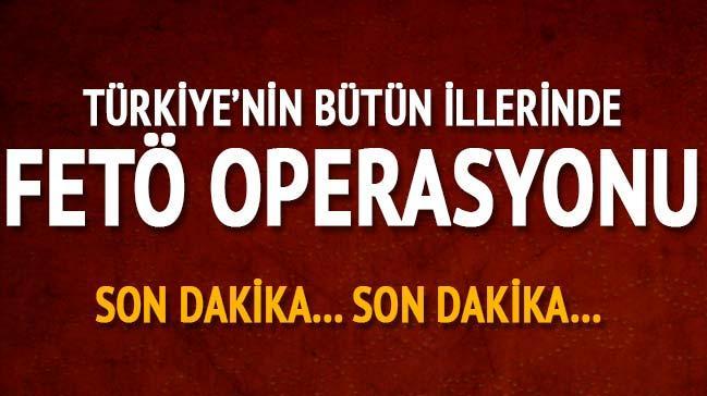Emniyet'te FETÖ operasyonu! 81 ildeki operasyonda 803 kişi gözaltına alındı