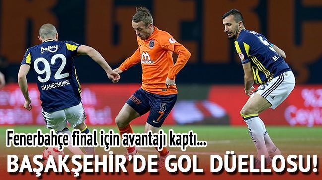 Başakşehir'de gol düellosu! Fenerbahçe avantajı kaptı