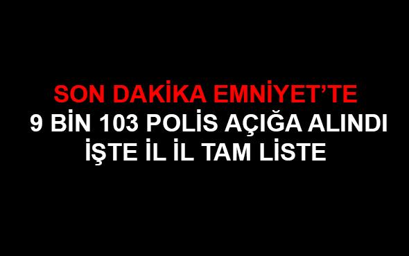 EGM son dakika ihraç edilen açığa alınan polisler- İl il emniyet polis isim listesi