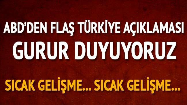 ABD'li Bakandan flaş Türkiye açıklaması: Gurur duyuyoruz