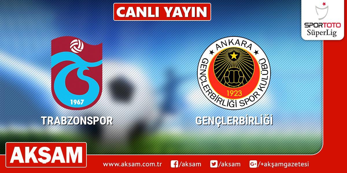 Trabzonspor-Gençlerbirliği (CANLI)