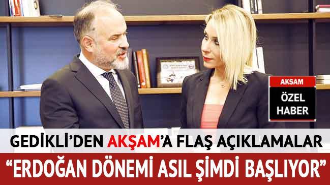 'Erdoğan dönemi asıl şimdi başlıyor'