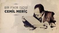 Hayatını Türk irfanına adayan bir fikir işçisi: Cemil Meriç