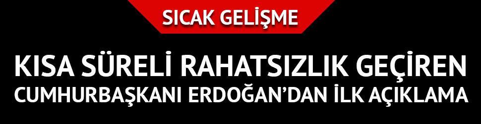 Kısa süreli rahatsızlık geçiren Cumhurbaşkanı Erdoğan'ın sağlık durumu iyi