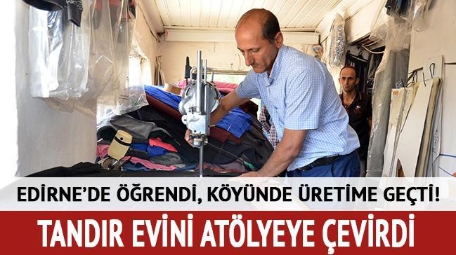 Edirne'de öğrendi, köyünde üretime geçti! Tandır evini atölyeye çevirdi