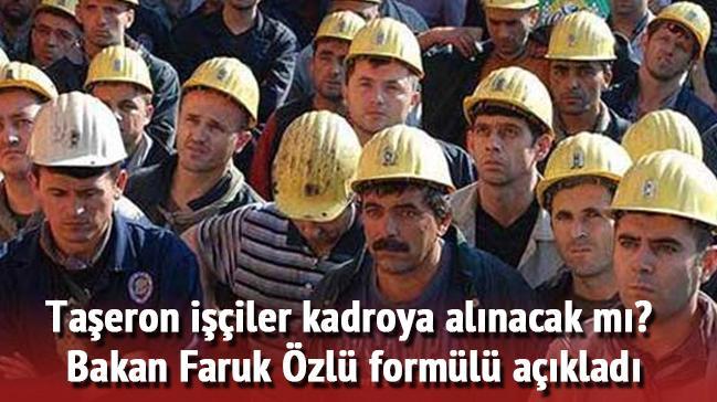 Son dakika taşeron işçi haberleri Bakan açıkladı Taşeron işçiler kadroya alınacak mı?