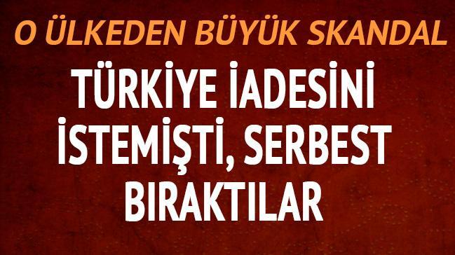 Türkiye iadesini istedi serbest bıraktılar
