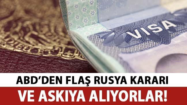 Son dakika! ABD, Rus vatandaşlarına vizeyi askıya aldı