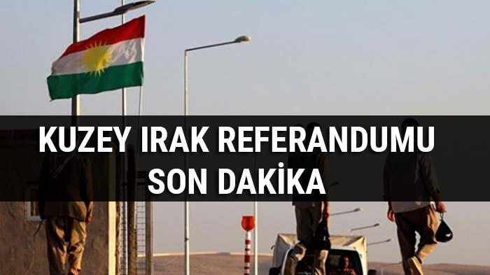Irak referandumu ne zaman neden yapılıyor? Kuzey Irak referandumu son dakika haberleri!