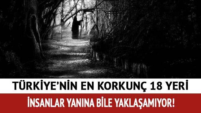 Türkiye'de Tüyler Ürpertici Hikayelerin Yaşandığı İddia Edilen 18 Gizemli Mekan