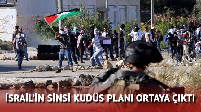 İsrail'in sinsi Kudüs planı ortaya çıktı