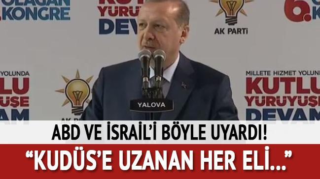 Cumhurbaşkanı Erdoğan'dan İsrail ve ABD'ye uyarı