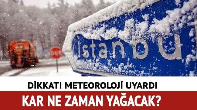 Kar ne zaman yağacak son dakika! İstanbul hava durumu Meteoroloji uyarısı