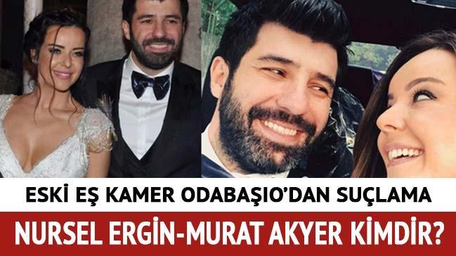 Nursel Ergin Murat Akyer kimdir kaç yaşında? Murat Akyer eski eşi Kamer Odabaşı kimdir?