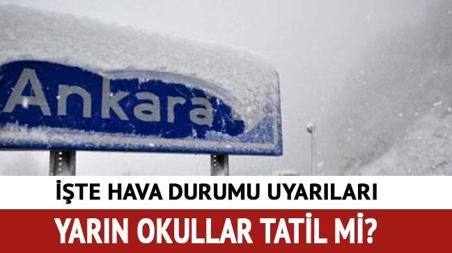 Ankara hava durumu 17 Ocak Ankara'da yarın çarşamba okullar tatil mi?