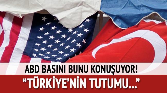 ABD basını bunu konuşuyor: Türkiye'nin tutumu...