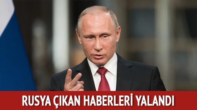 Rusya çıkan haberleri yalandı