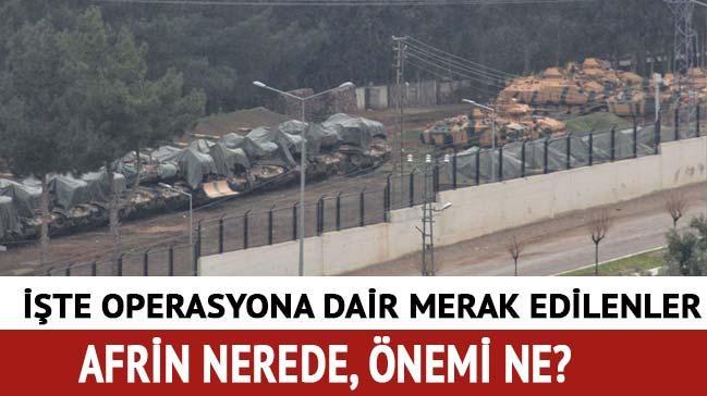Afrin nerededir? Son dakika Afrin operasyonu adı ismi ne?