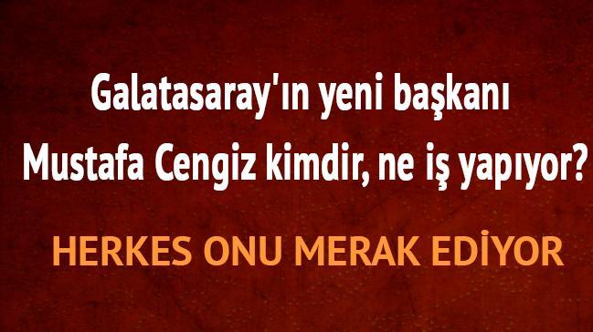 Mustafa+Cengiz+kimdir+ne+i%C5%9F+yapar+listesi+Galatasaray%E2%80%99%C4%B1n+yeni+ba%C5%9Fkan%C4%B1+Mustafa+Cengiz+nereli