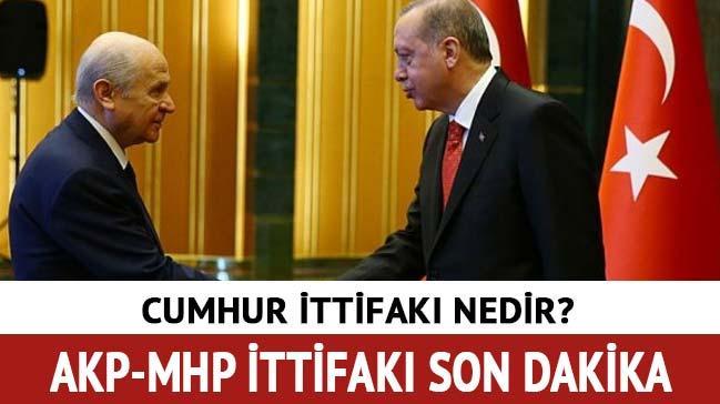 Cumhur İttifakı nedir yasa teklifi maddeleri neler? AKP-MHP ittifakı son dakika haberleri