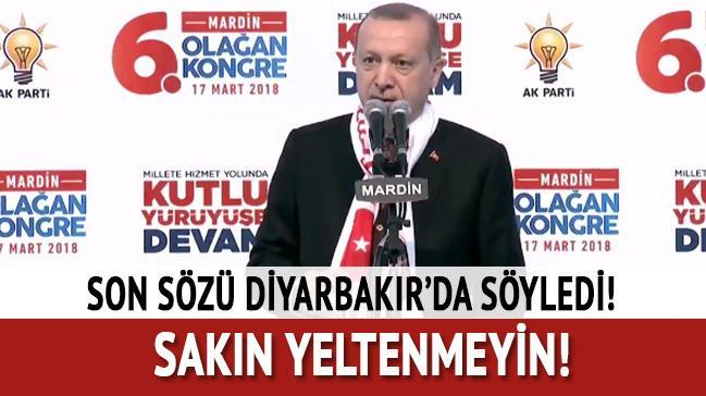 Son sözü Diyarbakır'da söyledi! Sakın yeltenmeyin