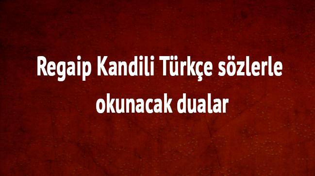 Regaip Kandili duası Nihat Hatipoğlu Kandil duaları Türkçe sözlerle okunacak