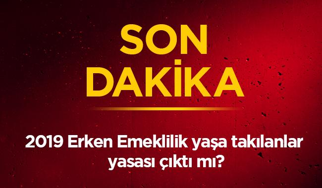 """2019 Erken Emeklilik yaşa takılanlar yasası çıktı mı"""" 11 Ocak 2019"""