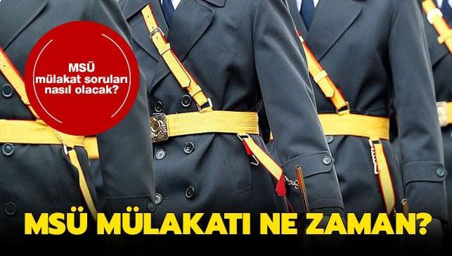 """MSÜ mülakat soruları nasıl olacak"""" MSÜ mülakatları ne zaman"""""""