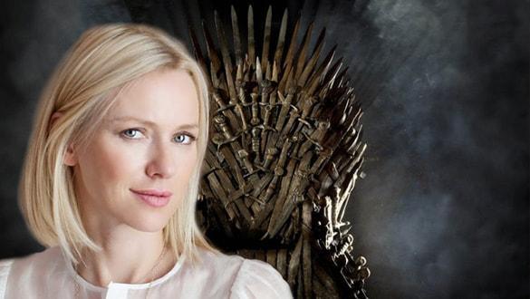 Yeni Game of Thrones'un yıldızı Naomi Watts: Korkutucu