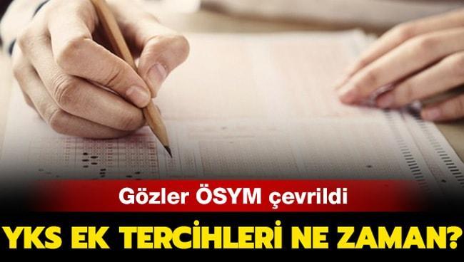 """YKS 2019 ek yerleştirme tarihi belli oldu mu"""""""