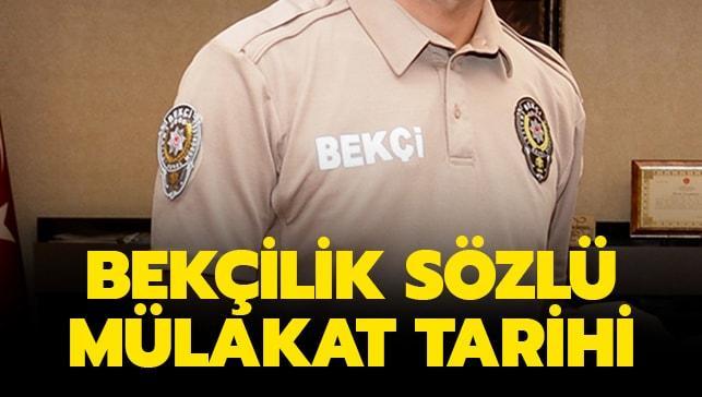 2019 Bekçilik sözlü mülakat tarihi...
