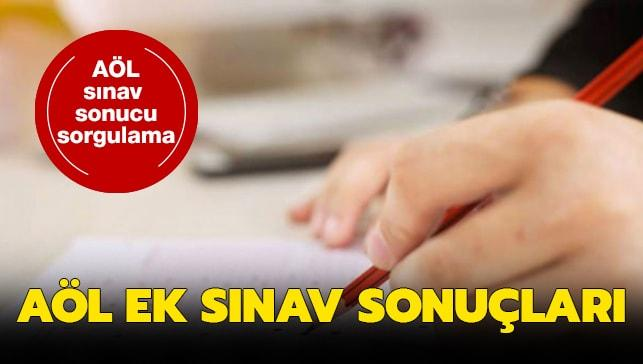 """2019 AÖL ek sınav sonuçları belli oldu mu"""""""
