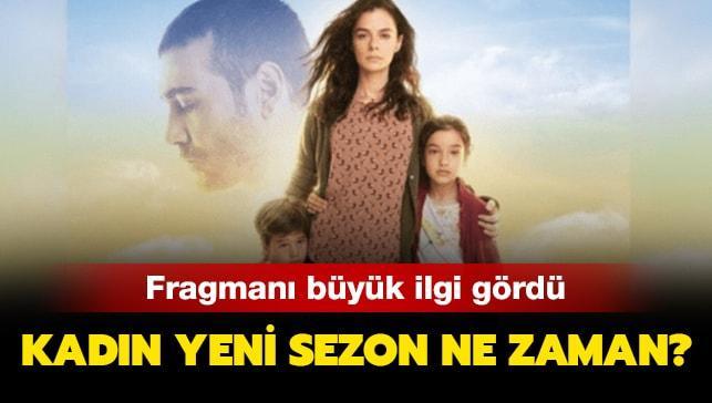 """Kadın yeni sezon fragmanı yayında mı"""""""