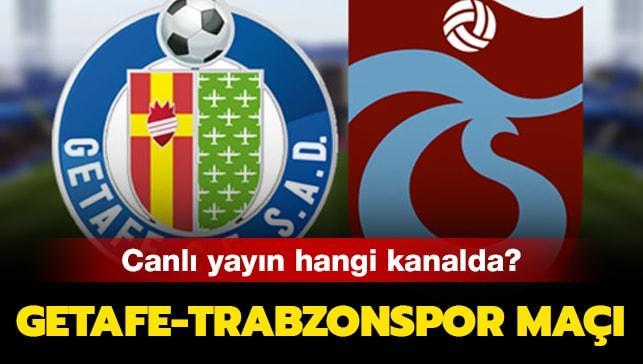"Getafe Trabzonspor maçı başladı! Getafe Trabzonspor maçı hangi kanalda,saat kaçta"""
