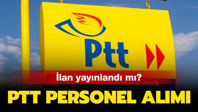 """PTT personel alımı ilanı 2019 yayınlandı mı"""""""