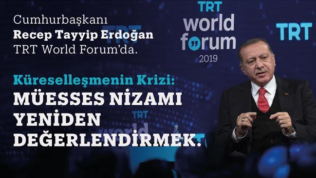 Cumhurbaşkanı Erdoğan TRT World Forum'dan dünyaya seslendi!