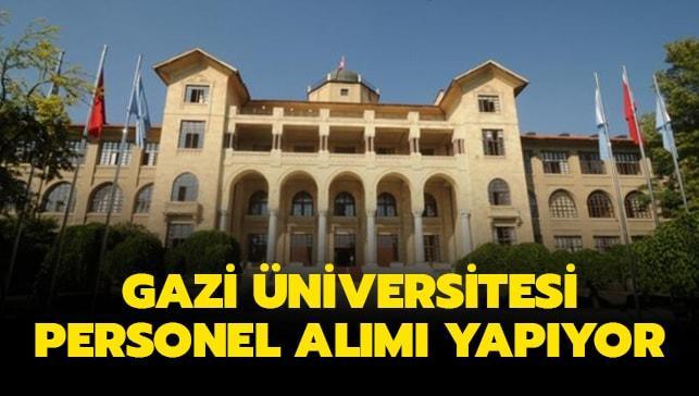"""Gazi Üniversitesi personel alımı ne zaman yapılacak"""" Kura sonuçları açıklandı mı"""""""