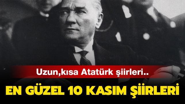 10 Kasım en güzel, uzun, kısa, anlamlı, 2 ve 4 kıtalık şiirleri haberimizde! 10 Kasım Atatürk şiirleri..