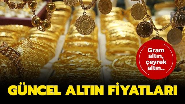 Gram altın, çeyrek altın güncel fiyatları..