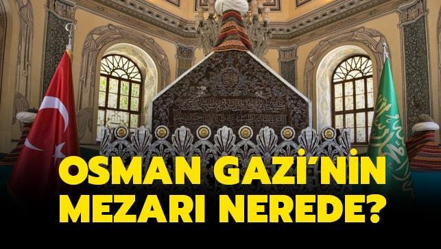 """Osman Gazi'nin mezarı, türbesi nerededir"""" Bursa Osmangazi Türbesine nasıl gidilir"""""""