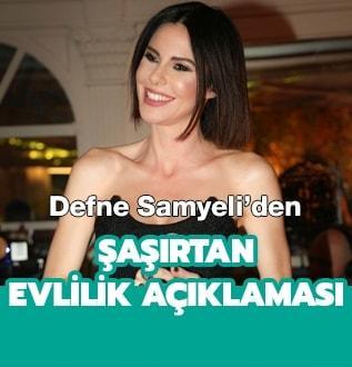 Defne Samyeli'den şaşırtan evlilik açıklaması!