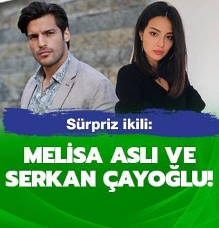 Sürpriz ikili: Serkan Çayoğlu ve Melisa Aslı Pamuk!