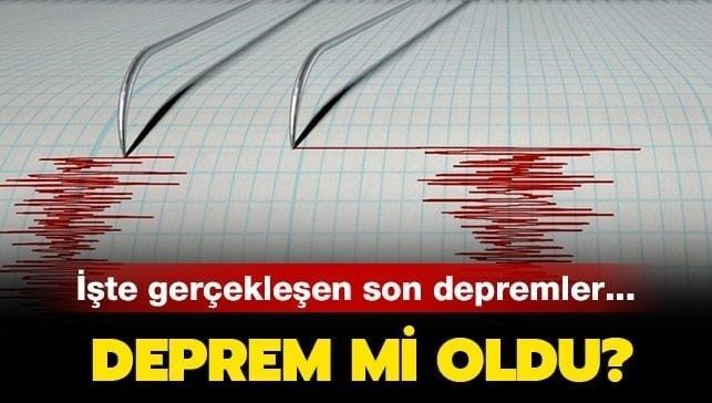 İşte gerçekleşen depremler
