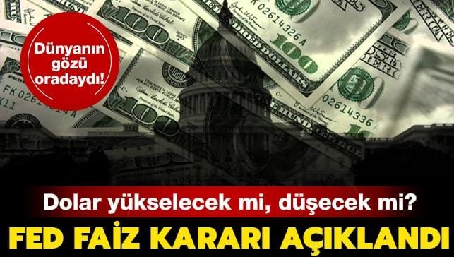 Dünyanın gözü oradaydı! Fed faiz kararı açıklandı! Dolar kuru ne kadar?