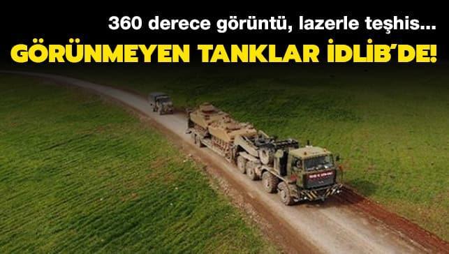 360 derece görüntü, lazerle teşhis... Görünmeyen tanklar İdlib'de!