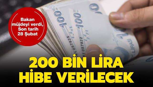 Bakan müjdeyi verdi: 200 bin lira hibe verilecek