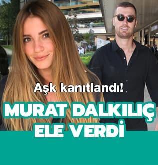 Aşk kanıtlandı! Murat Dalkılıç ele verdi