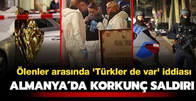 Almanya'da korkunç saldırı! 'Ölenler arasında Türkler de var' iddiası