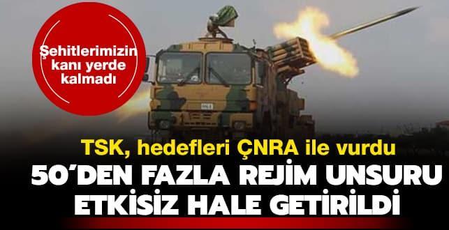 TSK rejim hedeflerini ÇNRA ile vurdu: 50 rejim unsuru etkisiz hale getirildi