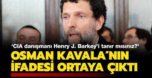 Osman Kavala'nın ifadesi ortaya çıktı!